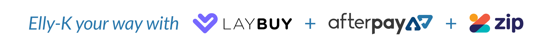 Elly-K your way with Laybuy, Afterpay and Zip